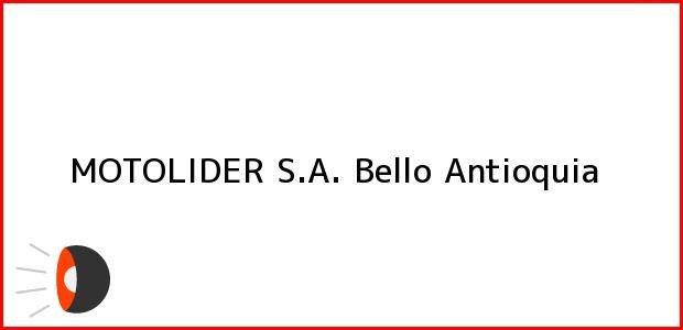 Teléfono, Dirección y otros datos de contacto para MOTOLIDER S.A., Bello, Antioquia, Colombia