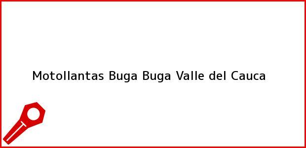 Teléfono, Dirección y otros datos de contacto para Motollantas Buga, Buga, Valle del Cauca, Colombia