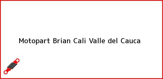 Teléfono, Dirección y otros datos de contacto para Motopart Brian, Cali, Valle del Cauca, Colombia