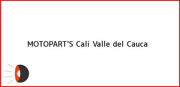 Teléfono, Dirección y otros datos de contacto para MOTOPART'S, Cali, Valle del Cauca, Colombia
