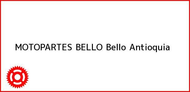 Teléfono, Dirección y otros datos de contacto para MOTOPARTES BELLO, Bello, Antioquia, Colombia