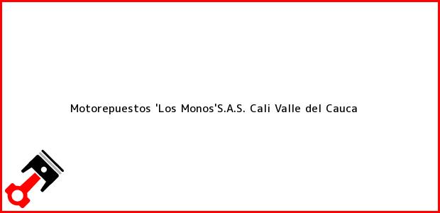 Teléfono, Dirección y otros datos de contacto para Motorepuestos 'Los Monos'S.A.S., Cali, Valle del Cauca, Colombia