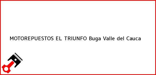 Teléfono, Dirección y otros datos de contacto para MOTOREPUESTOS EL TRIUNFO, Buga, Valle del Cauca, Colombia