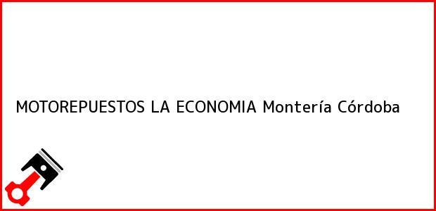 Teléfono, Dirección y otros datos de contacto para MOTOREPUESTOS LA ECONOMIA, Montería, Córdoba, Colombia