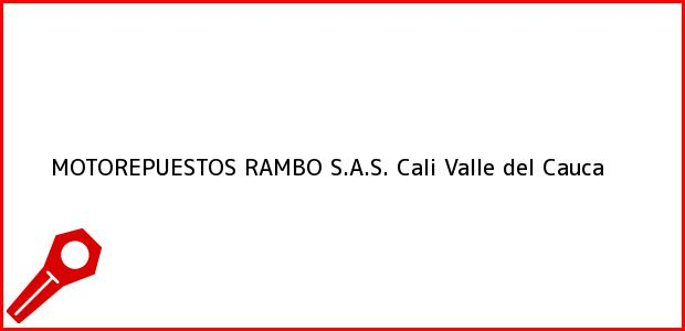 Teléfono, Dirección y otros datos de contacto para MOTOREPUESTOS RAMBO S.A.S., Cali, Valle del Cauca, Colombia
