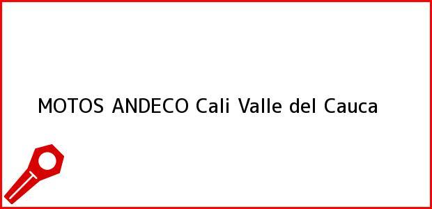 Teléfono, Dirección y otros datos de contacto para MOTOS ANDECO, Cali, Valle del Cauca, Colombia