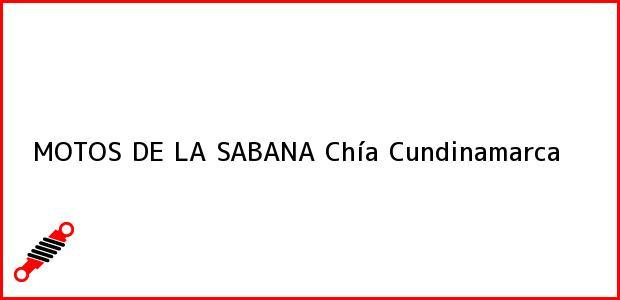 Teléfono, Dirección y otros datos de contacto para MOTOS DE LA SABANA, Chía, Cundinamarca, Colombia