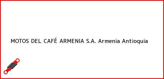 Teléfono, Dirección y otros datos de contacto para MOTOS DEL CAFÉ ARMENIA S.A., Armenia, Antioquia, Colombia