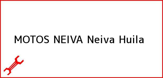 Teléfono, Dirección y otros datos de contacto para MOTOS NEIVA, Neiva, Huila, Colombia