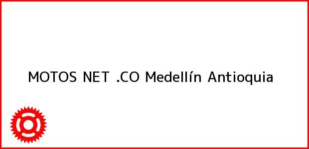 Teléfono, Dirección y otros datos de contacto para MOTOS NET .CO, Medellín, Antioquia, Colombia