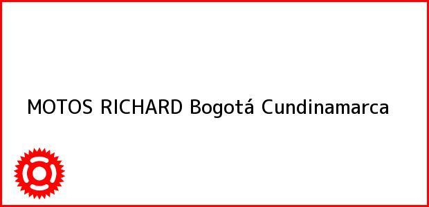 Teléfono, Dirección y otros datos de contacto para MOTOS RICHARD, Bogotá, Cundinamarca, Colombia