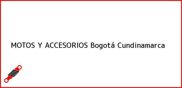 Teléfono, Dirección y otros datos de contacto para MOTOS Y ACCESORIOS, Bogotá, Cundinamarca, Colombia