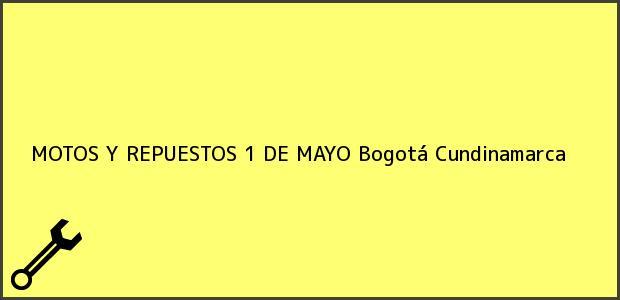 Teléfono, Dirección y otros datos de contacto para MOTOS Y REPUESTOS 1 DE MAYO, Bogotá, Cundinamarca, Colombia