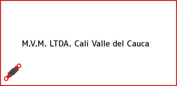 Teléfono, Dirección y otros datos de contacto para M.V.M. LTDA., Cali, Valle del Cauca, Colombia