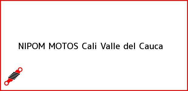 Teléfono, Dirección y otros datos de contacto para NIPOM MOTOS, Cali, Valle del Cauca, Colombia