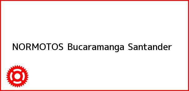 Teléfono, Dirección y otros datos de contacto para NORMOTOS, Bucaramanga, Santander, Colombia