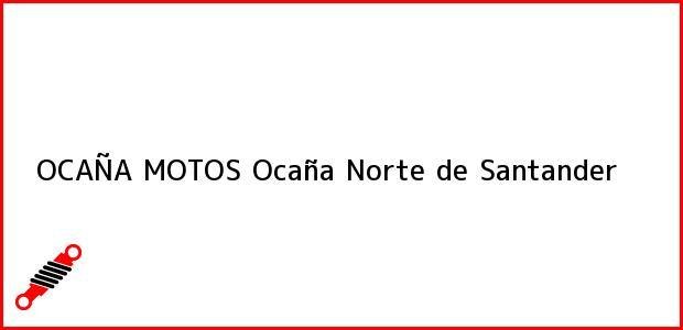 Teléfono, Dirección y otros datos de contacto para OCAÑA MOTOS, Ocaña, Norte de Santander, Colombia