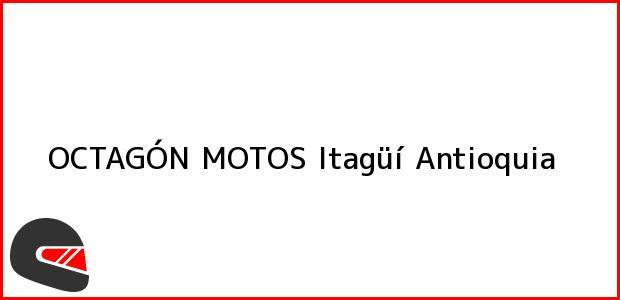 Teléfono, Dirección y otros datos de contacto para OCTAGÓN MOTOS, Itagüí, Antioquia, Colombia