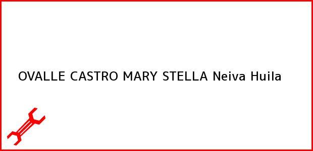 Teléfono, Dirección y otros datos de contacto para OVALLE CASTRO MARY STELLA, Neiva, Huila, Colombia