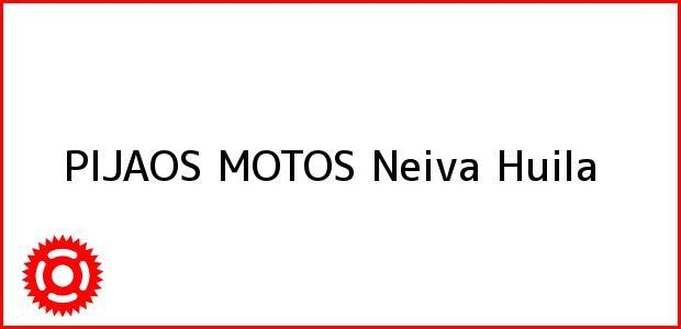 Teléfono, Dirección y otros datos de contacto para PIJAOS MOTOS, Neiva, Huila, Colombia