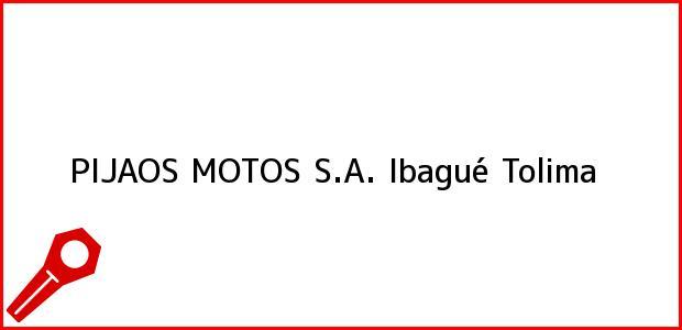 Teléfono, Dirección y otros datos de contacto para PIJAOS MOTOS S.A., Ibagué, Tolima, Colombia
