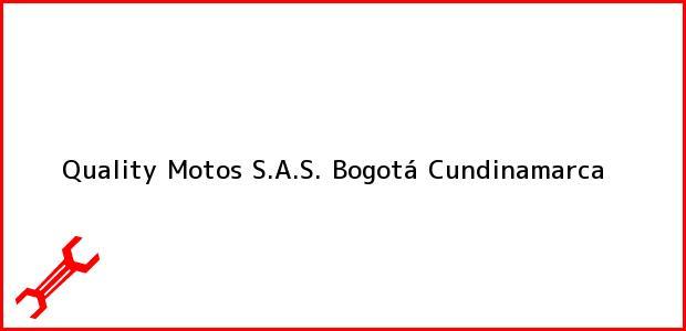 Teléfono, Dirección y otros datos de contacto para Quality Motos S.A.S., Bogotá, Cundinamarca, Colombia