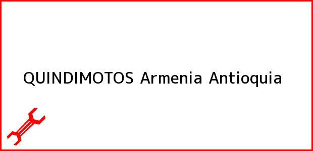 Teléfono, Dirección y otros datos de contacto para QUINDIMOTOS, Armenia, Antioquia, Colombia
