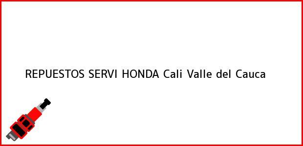 Teléfono, Dirección y otros datos de contacto para REPUESTOS SERVI HONDA, Cali, Valle del Cauca, Colombia