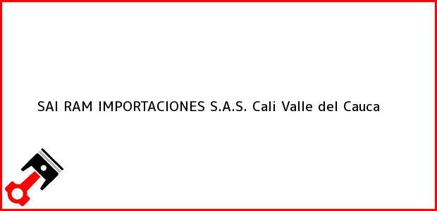 Teléfono, Dirección y otros datos de contacto para SAI RAM IMPORTACIONES S.A.S., Cali, Valle del Cauca, Colombia