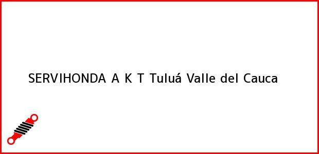 Teléfono, Dirección y otros datos de contacto para SERVIHONDA A K T, Tuluá, Valle del Cauca, Colombia