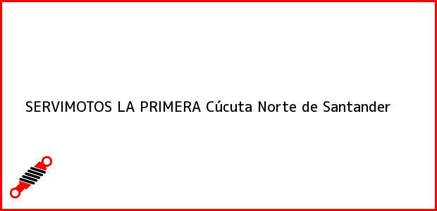 Teléfono, Dirección y otros datos de contacto para SERVIMOTOS LA PRIMERA, Cúcuta, Norte de Santander, Colombia