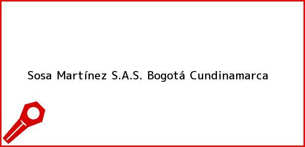Teléfono, Dirección y otros datos de contacto para Sosa Martínez S.A.S., Bogotá, Cundinamarca, Colombia