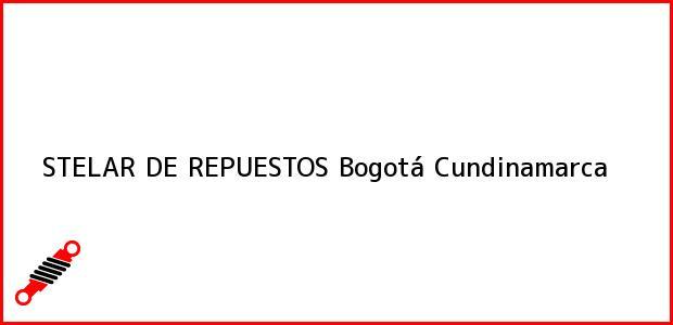 Teléfono, Dirección y otros datos de contacto para STELAR DE REPUESTOS, Bogotá, Cundinamarca, Colombia
