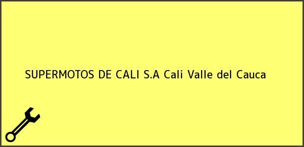 Teléfono, Dirección y otros datos de contacto para SUPERMOTOS DE CALI S.A, Cali, Valle del Cauca, Colombia