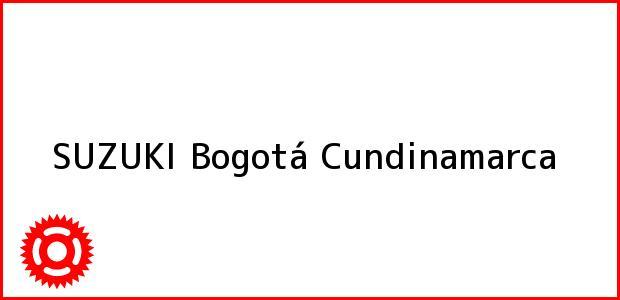 Teléfono, Dirección y otros datos de contacto para SUZUKI, Bogotá, Cundinamarca, Colombia