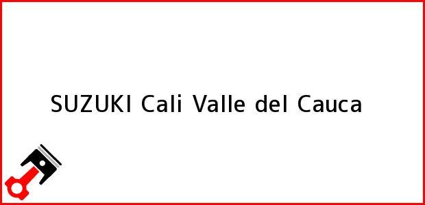 Teléfono, Dirección y otros datos de contacto para SUZUKI, Cali, Valle del Cauca, Colombia