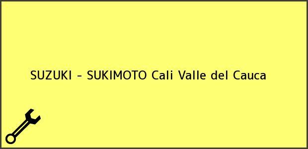 Teléfono, Dirección y otros datos de contacto para SUZUKI - SUKIMOTO, Cali, Valle del Cauca, Colombia