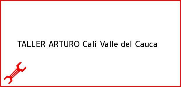 Teléfono, Dirección y otros datos de contacto para TALLER ARTURO, Cali, Valle del Cauca, Colombia