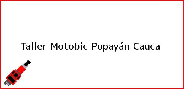 Teléfono, Dirección y otros datos de contacto para Taller Motobic, Popayán, Cauca, Colombia