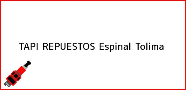 Teléfono, Dirección y otros datos de contacto para TAPI REPUESTOS, Espinal, Tolima, Colombia