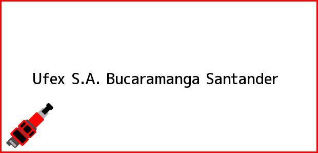 Teléfono, Dirección y otros datos de contacto para Ufex S.A., Bucaramanga, Santander, Colombia