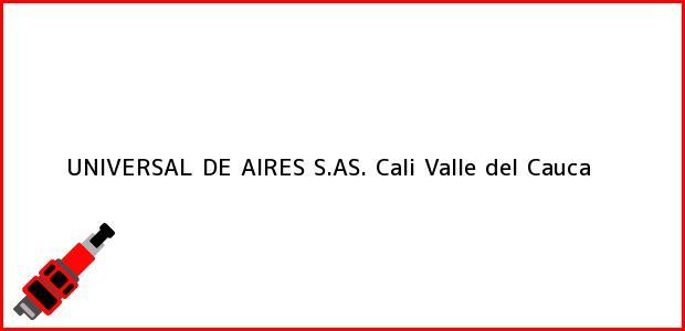 Teléfono, Dirección y otros datos de contacto para UNIVERSAL DE AIRES S.AS., Cali, Valle del Cauca, Colombia