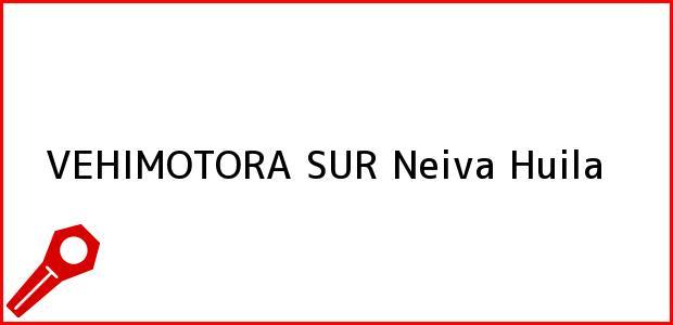 Teléfono, Dirección y otros datos de contacto para VEHIMOTORA SUR, Neiva, Huila, Colombia