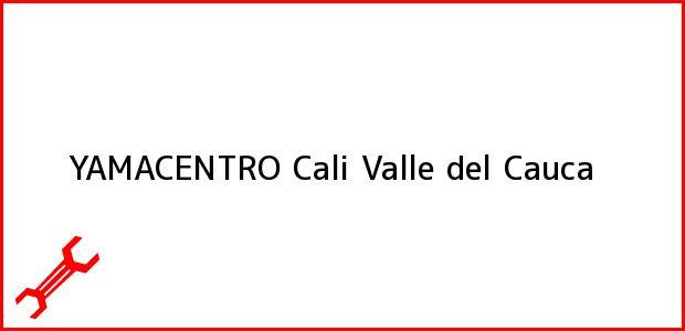 Teléfono, Dirección y otros datos de contacto para YAMACENTRO, Cali, Valle del Cauca, Colombia