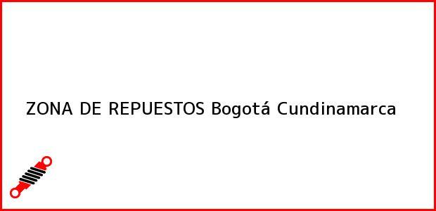 Teléfono, Dirección y otros datos de contacto para ZONA DE REPUESTOS, Bogotá, Cundinamarca, Colombia