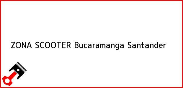 Teléfono, Dirección y otros datos de contacto para ZONA SCOOTER, Bucaramanga, Santander, Colombia