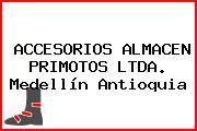 ACCESORIOS ALMACEN PRIMOTOS LTDA. Medellín Antioquia
