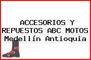 ACCESORIOS Y REPUESTOS ABC MOTOS Medellín Antioquia