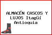 ALMACÉN CASCOS Y LUJOS Itagüí Antioquia
