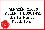 ALMACÉN CICLO TALLER 4 ESQUINAS Santa Marta Magdalena
